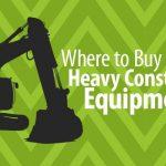 Buy Heavy Construction Equipment Now