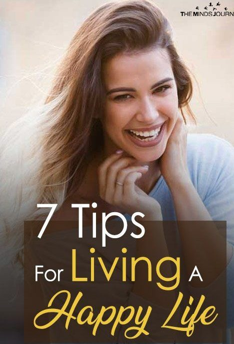 7 Tips For A Happier Life