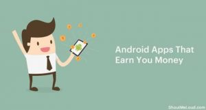 7 best Android mobile apps that can pay you real money